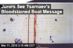 Jurors See Tsarnaev's Blood-Stained Boat Message