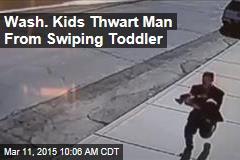 Wash. Kids Thwart Man From Swiping Toddler