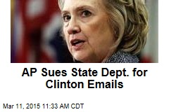 AP Sues State Dept. for Clinton Emails