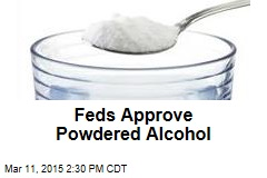 Feds Approve Powdered Alcohol