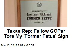 Texas Lawmakers Clash Over 'Former Fetus' Signs