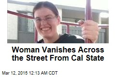 Woman Vanishes Across Street From Cal State