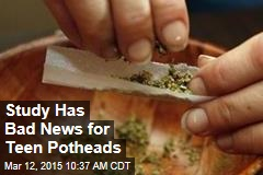 Study Has Bad News for Teen Potheads