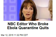 NBC Editor Who Broke Ebola Quarantine Quits