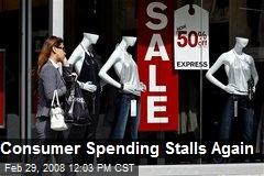 Consumer Spending Stalls Again