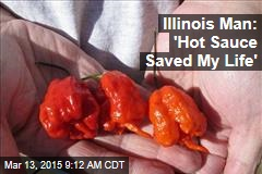 Illinois Man: 'Hot Sauce Saved My Life'