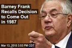 Barney Frank Recalls Decision to Come Out in 1987