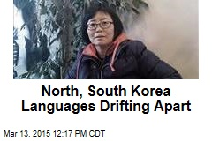 North, South Korea Languages Drifting Apart