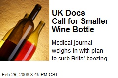 UK Docs Call for Smaller Wine Bottle