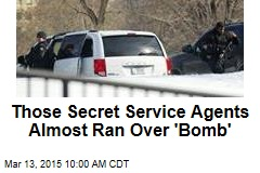 Those Secret Service Agents Almost Ran Over 'Bomb'