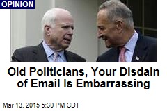 Old Politicians, Your Disdain of Email Is Embarrassing