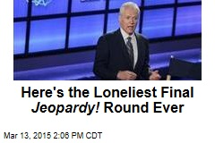 Here's the Loneliest Final Jeopardy! Round Ever