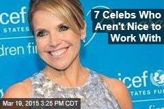 7 Celebs Who Aren't Nice to Work With