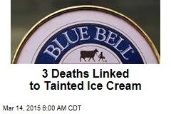 3 Deaths Linked to Tainted Ice Cream