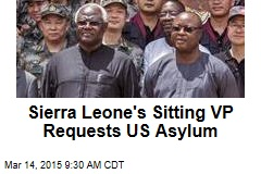 Sierra Leone's Sitting VP Requests US Asylum