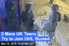 3 More UK Teens Try to Join ISIS, Busted