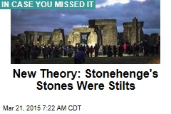 New Theory: Stonehenge Was Really an Altar on Stilts