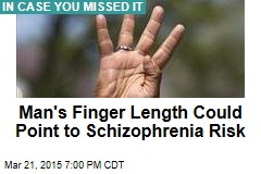 Man's Finger Length Could Point to Schizophrenia Risk