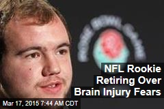 NFL Rookie Retiring Over Brain Injury Fears