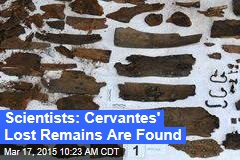 Scientists: Cervantes' Lost Remains Are Found