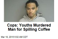 Cops: Youths Murdered Man For Spilling Coffee