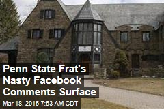 Penn State Frat's Nasty Facebook Comments Surface