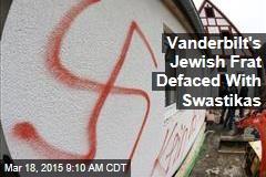 Vanderbilt's Jewish Frat Defaced With Swastikas