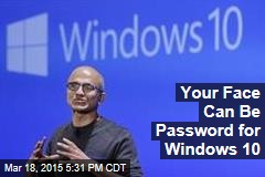 Your Face Can Be Password for Windows 10