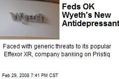 Feds OK Wyeth's New Antidepressant
