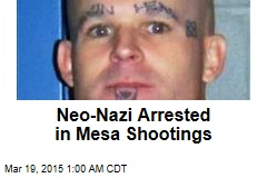 Neo-Nazi Arrested in Mesa Shootings