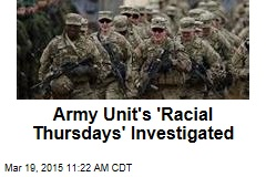 Army Unit's 'Racial Thursdays' Investigated