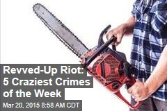 Revved-Up Riot: 5 Craziest Crimes of the Week