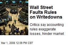 Wall Street Faults Rules on Writedowns