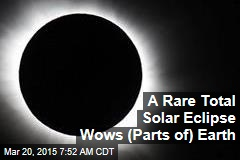 A Rare Total Solar Eclipse Wows (Parts of) Earth