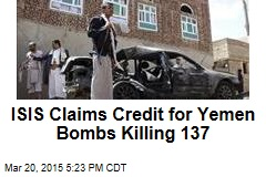 ISIS Claims Credit for Yemen Bombs Killing 137