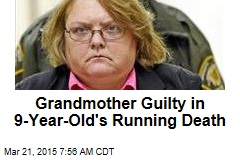 Grandmother Guilty in 9-Year-Old's Running Death