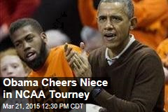 Obama Cheers Niece in NCAA Tourney
