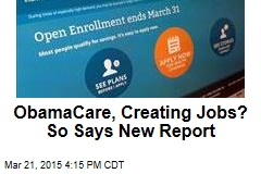 Obamacare, Creating Jobs? Yep, Looks That Way