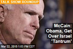 McCain: Obama, Get Over Israel 'Tantrum'