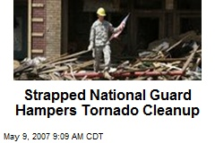Strapped National Guard Hampers Tornado Cleanup