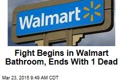 Fight Begins in Walmart Bathroom, Ends With 1 Dead