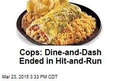 Cops: Dine-and-Dash Ended in Hit-and-Run