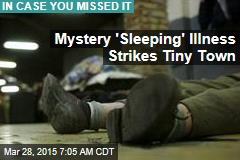 'Sleeping Illness' Strikes Town