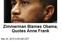 Zimmerman Blames Obama for Racial Tensions