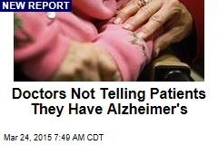 Doctors Not Telling Patients They Have Alzheimer's