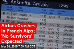Airbus Crashes in French Alps; 'No Survivors' Expected