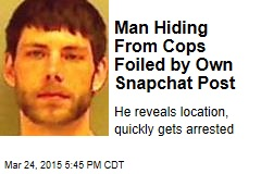 Man Hiding From Cops Foiled by Own Snapchat Post