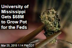 University Gets Millions to Grow Pot for the Feds