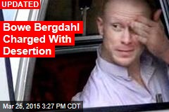 Bowe Bergdahl Being Charged With Desertion