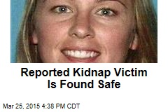 Reported Kidnap Victim Is Found Safe
